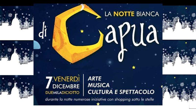 """Capua. Venerdì 7 dicembre 2018 """"La notte bianca a Capua"""". Tutto il programma"""