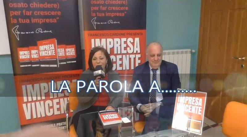 Caserta. La Parola A... dr. Francesco Cardone. Impresa Vincente