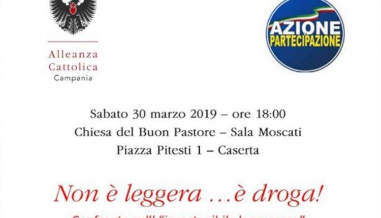 Azione e Partecipazione. Sabato a Caserta confronto sulle droghe leggere, insieme ad Alleanza Cattolica
